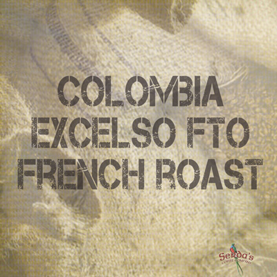 Serda's Coffee Colombia Excelso FTO French Roast